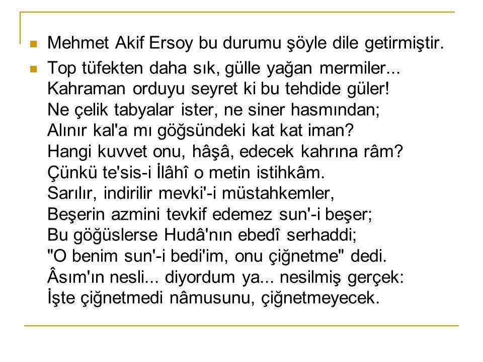 Mehmet Akif Ersoy bu durumu şöyle dile getirmiştir.