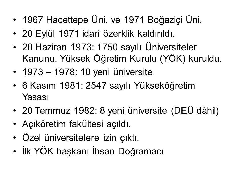 1967 Hacettepe Üni. ve 1971 Boğaziçi Üni.
