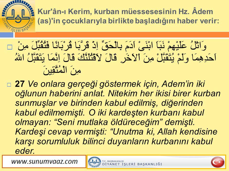 Kur ân-ı Kerim, kurban müessesesinin Hz