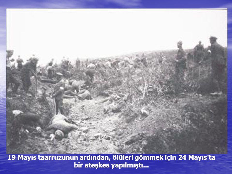 19 Mayıs taarruzunun ardından, ölüleri gömmek için 24 Mayıs ta bir ateşkes yapılmıştı...