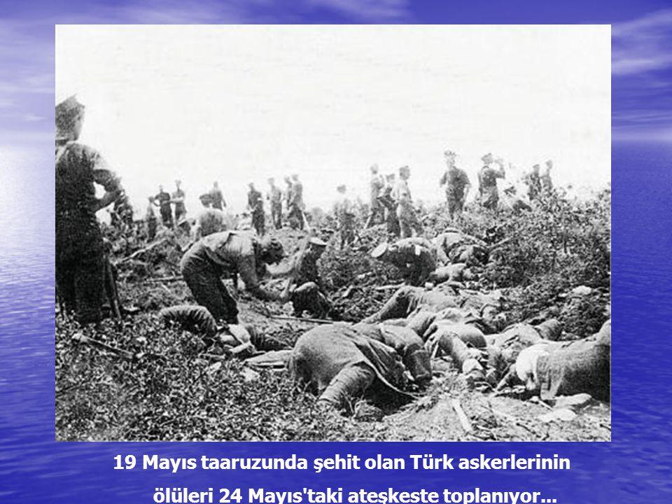 19 Mayıs taaruzunda şehit olan Türk askerlerinin