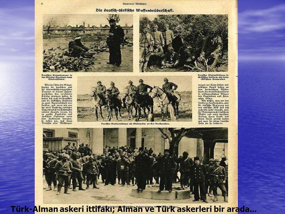 Türk-Alman askeri ittifakı; Alman ve Türk askerleri bir arada...