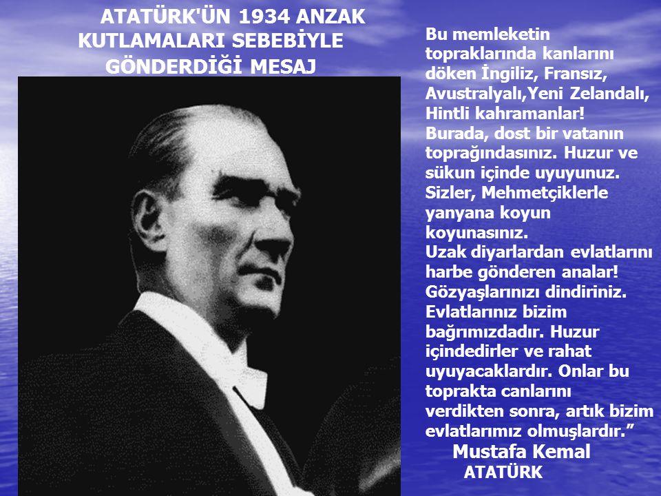 ATATÜRK ÜN 1934 ANZAK KUTLAMALARI SEBEBİYLE GÖNDERDİĞİ MESAJ
