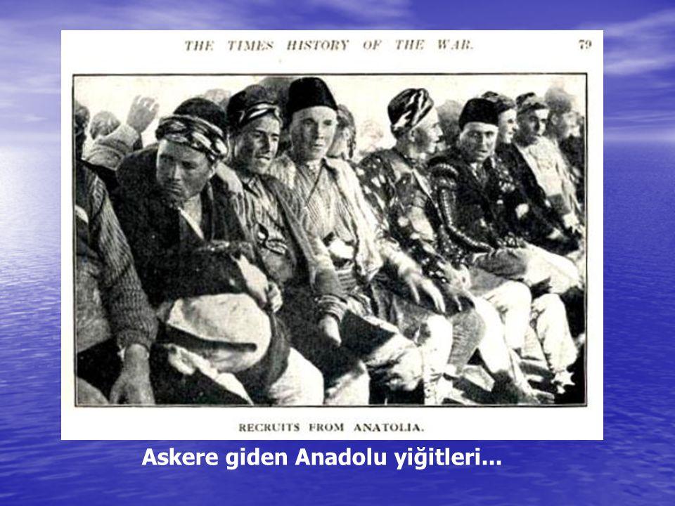 Askere giden Anadolu yiğitleri...