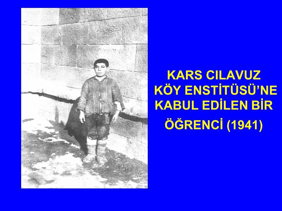 KARS CILAVUZ KÖY ENSTİTÜSÜ'NE KABUL EDİLEN BİR ÖĞRENCİ (1941)
