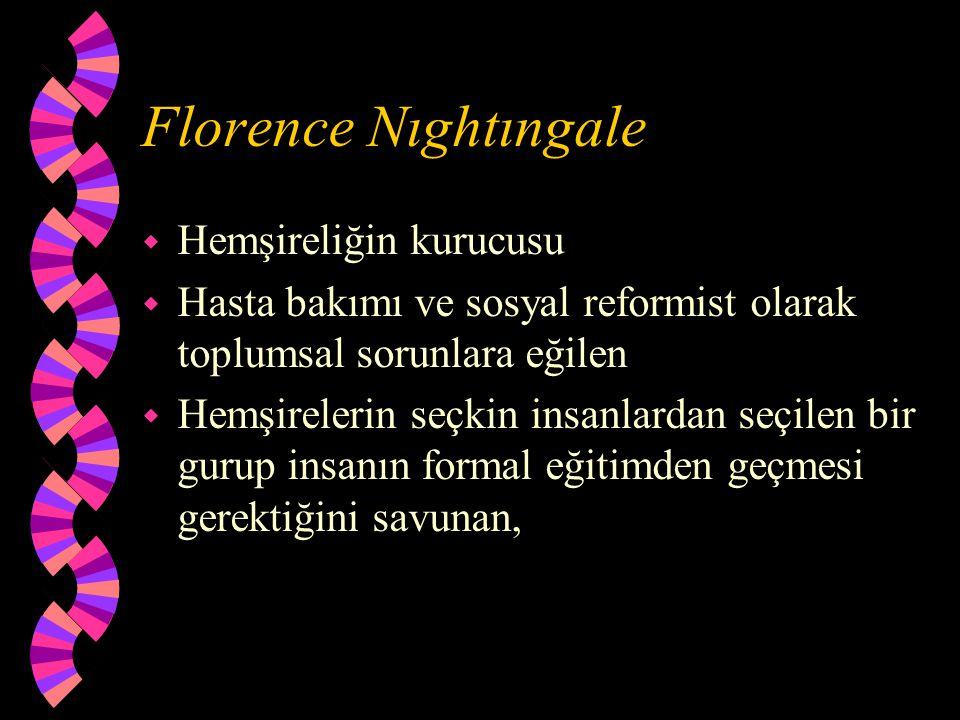 Florence Nıghtıngale Hemşireliğin kurucusu