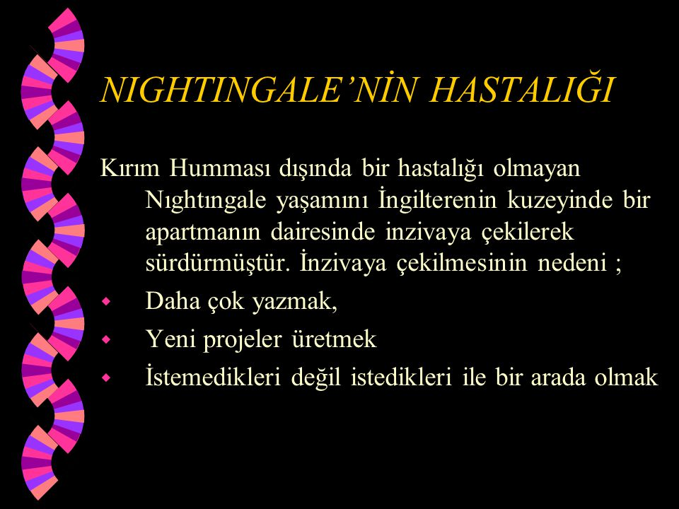NIGHTINGALE'NİN HASTALIĞI
