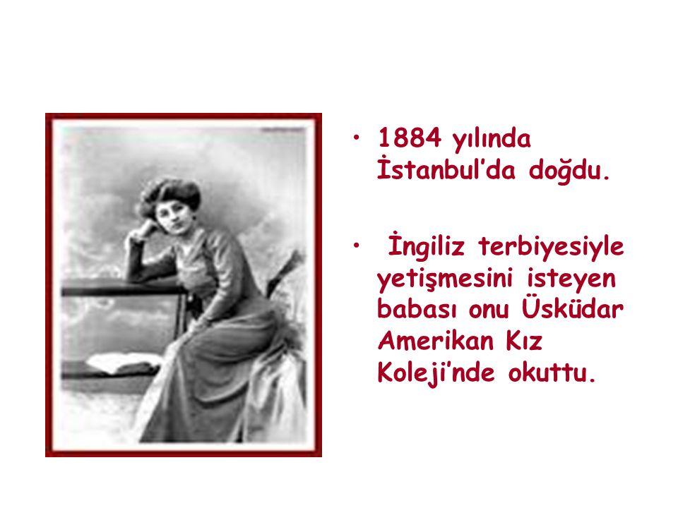 1884 yılında İstanbul'da doğdu.