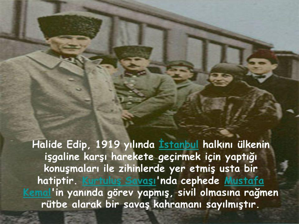 Halide Edip, 1919 yılında İstanbul halkını ülkenin işgaline karşı harekete geçirmek için yaptığı konuşmaları ile zihinlerde yer etmiş usta bir hatiptir.
