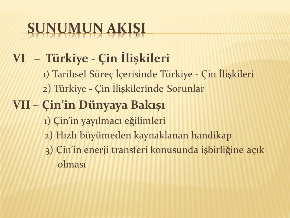 SUNUMUN AKIŞI VI – Türkiye - Çin İlişkileri