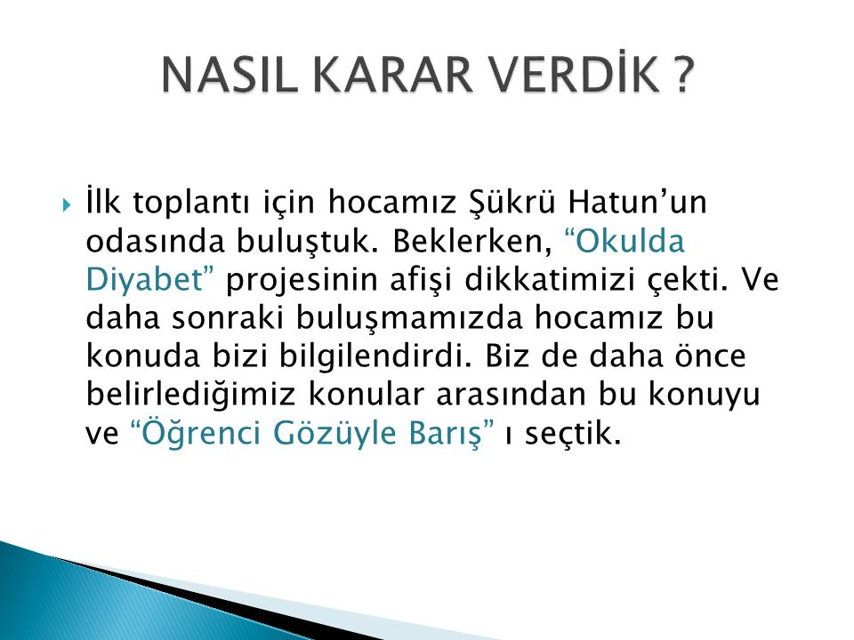 NASIL KARAR VERDİK