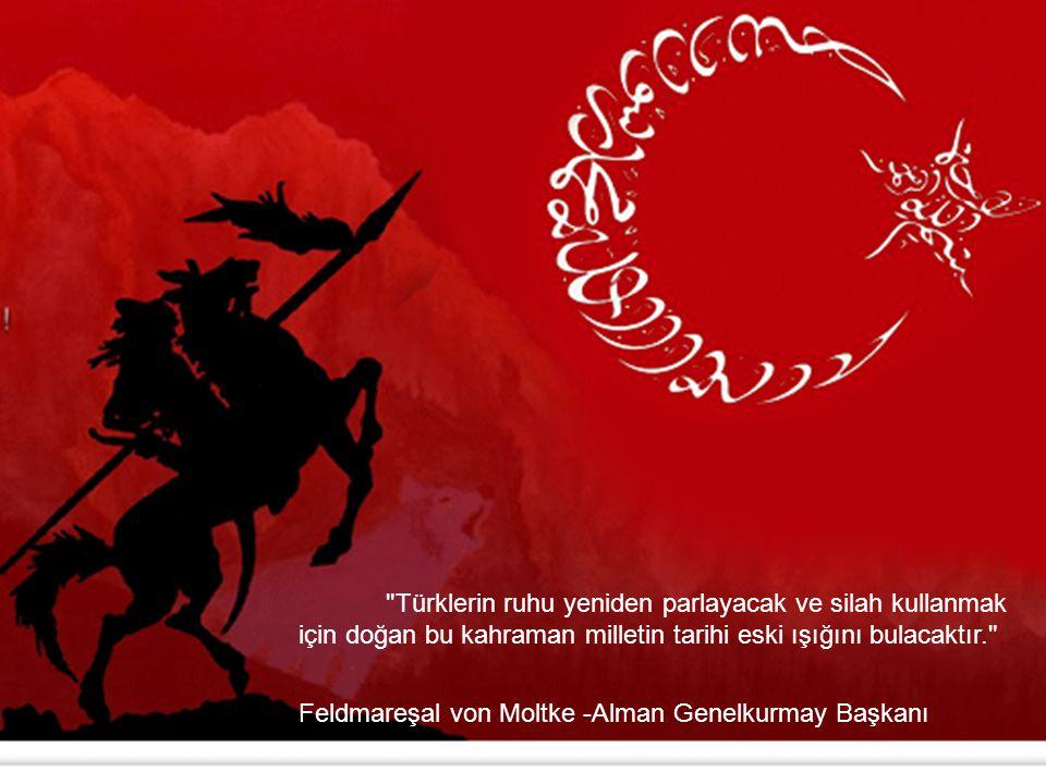 Türklerin ruhu yeniden parlayacak ve silah kullanmak için doğan bu kahraman milletin tarihi eski ışığını bulacaktır.