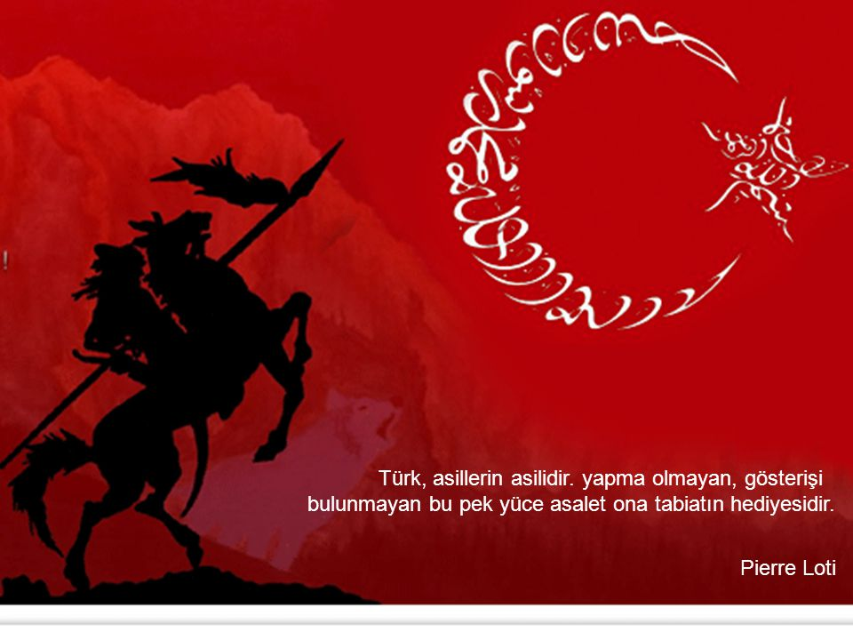 Türk, asillerin asilidir