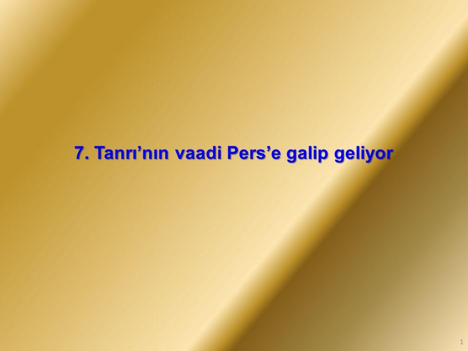 7. Tanrı'nın vaadi Pers'e galip geliyor