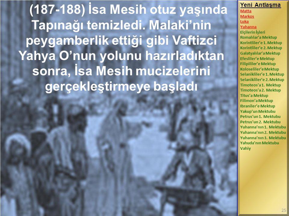 (187-188) İsa Mesih otuz yaşında Tapınağı temizledi