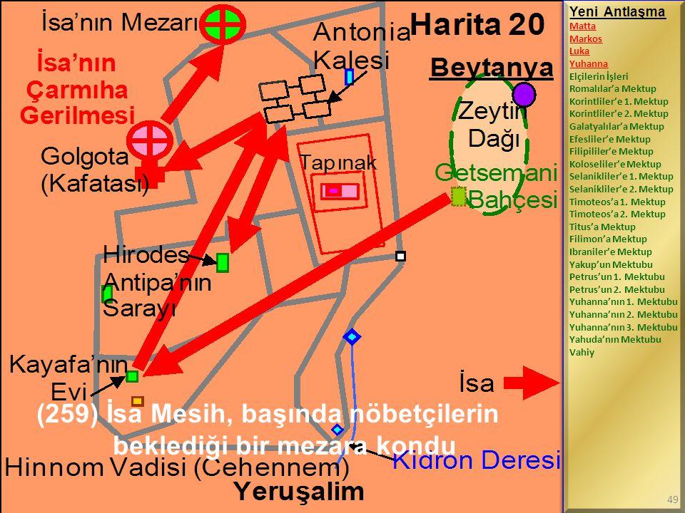 (259) İsa Mesih, başında nöbetçilerin beklediği bir mezara kondu