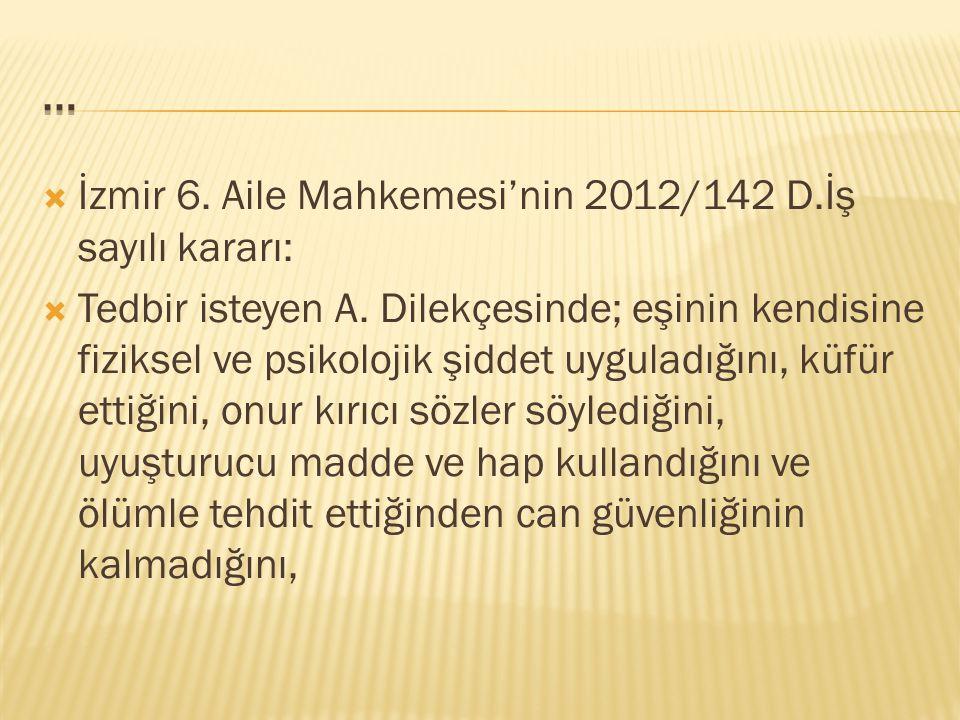 … İzmir 6. Aile Mahkemesi'nin 2012/142 D.İş sayılı kararı:
