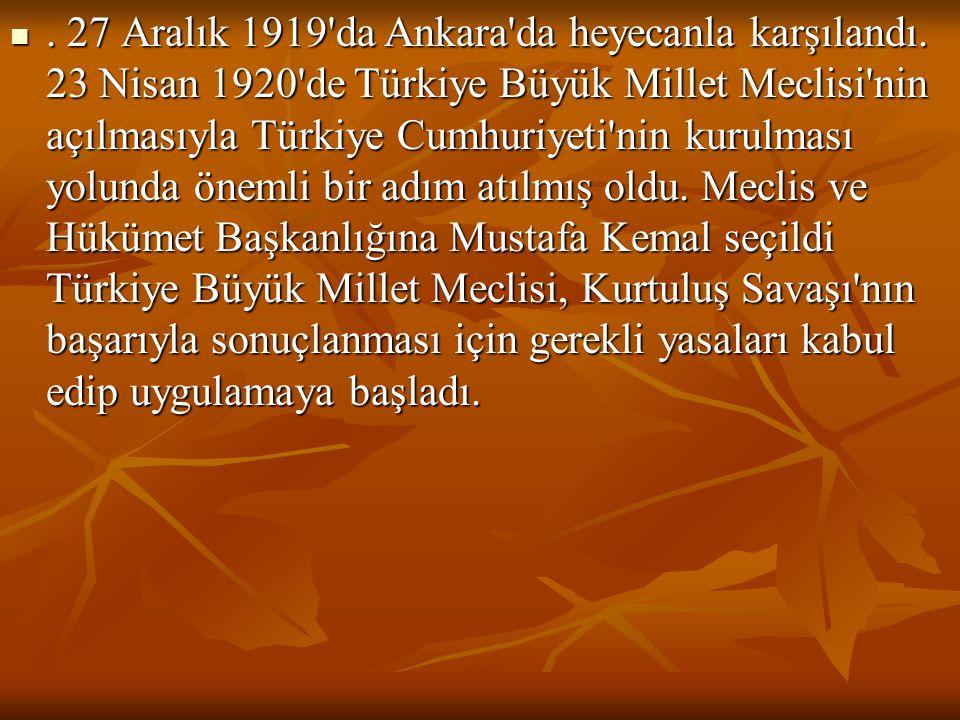 27 Aralık 1919 da Ankara da heyecanla karşılandı