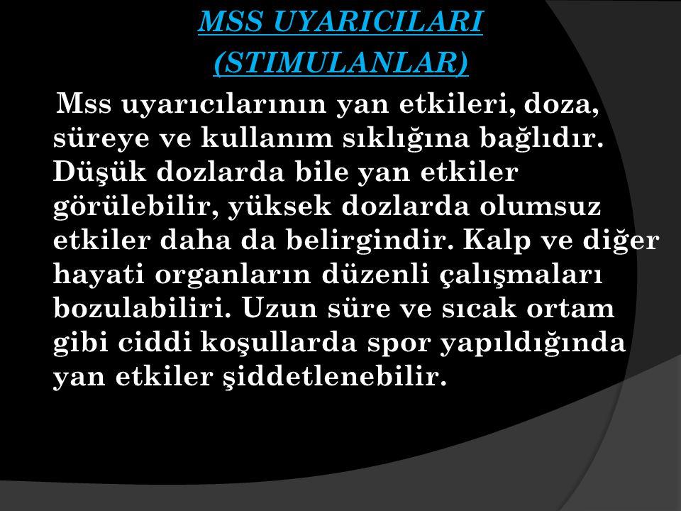 MSS UYARICILARI (STIMULANLAR)