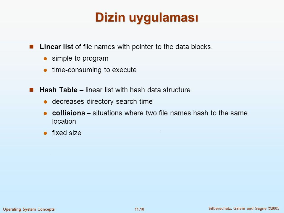 Dizin uygulaması Linear list of file names with pointer to the data blocks. simple to program. time-consuming to execute.