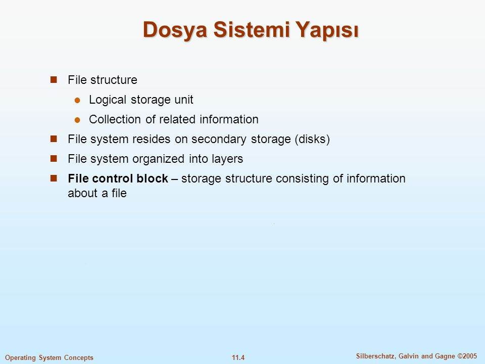 Dosya Sistemi Yapısı File structure Logical storage unit