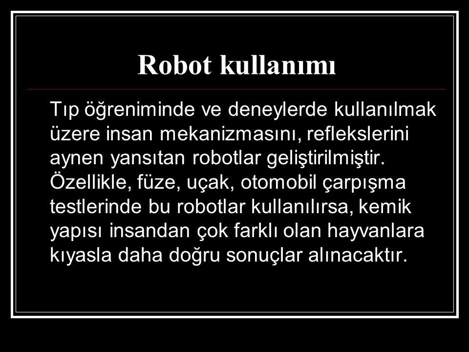 Robot kullanımı