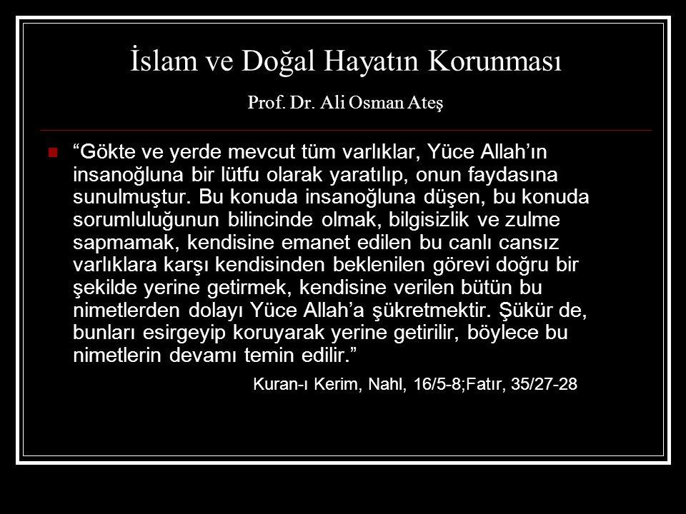 İslam ve Doğal Hayatın Korunması Prof. Dr. Ali Osman Ateş