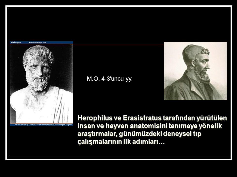 Herophilus ve Erasistratus tarafından yürütülen
