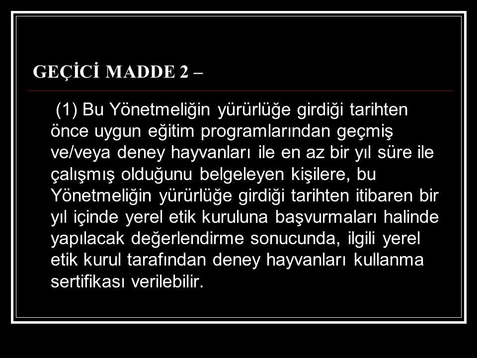 GEÇİCİ MADDE 2 –