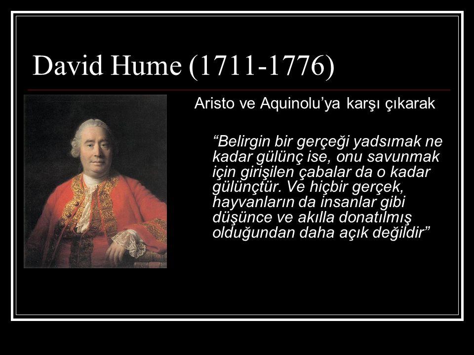 David Hume (1711-1776) Aristo ve Aquinolu'ya karşı çıkarak