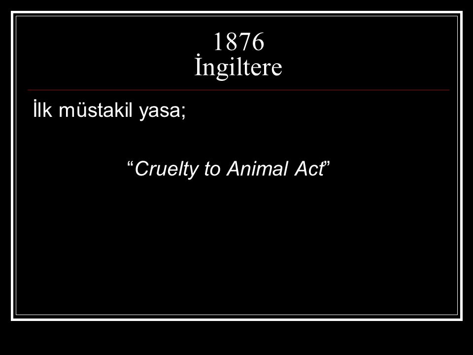 1876 İngiltere İlk müstakil yasa; Cruelty to Animal Act