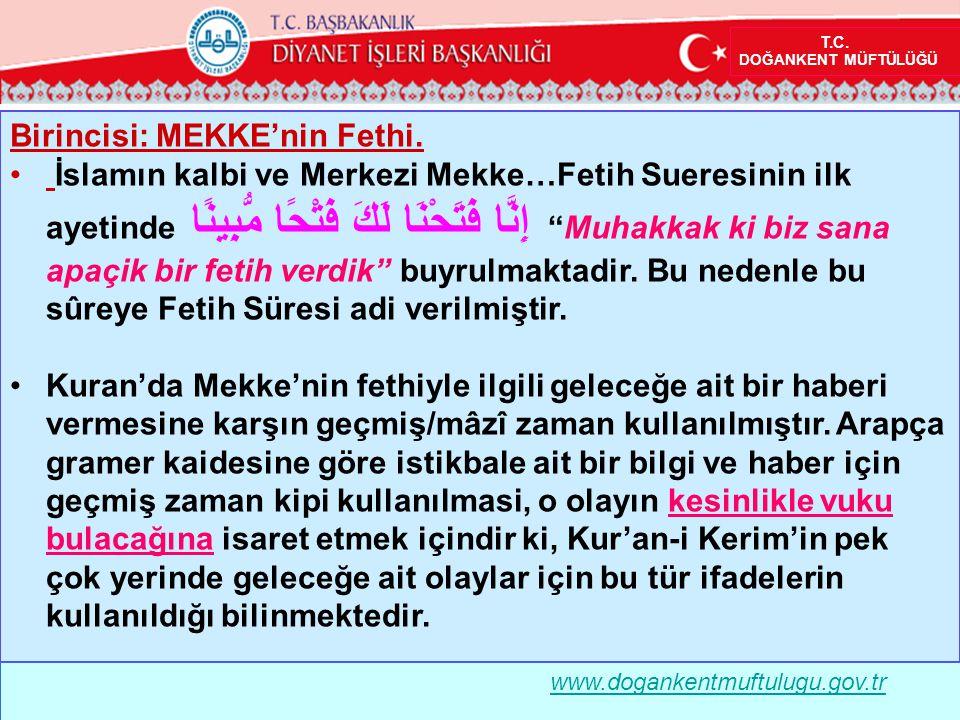 Birincisi: MEKKE'nin Fethi.