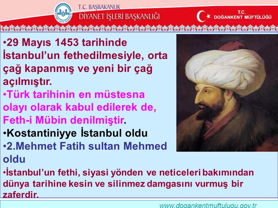 Kostantiniyye İstanbul oldu 2.Mehmet Fatih sultan Mehmed oldu