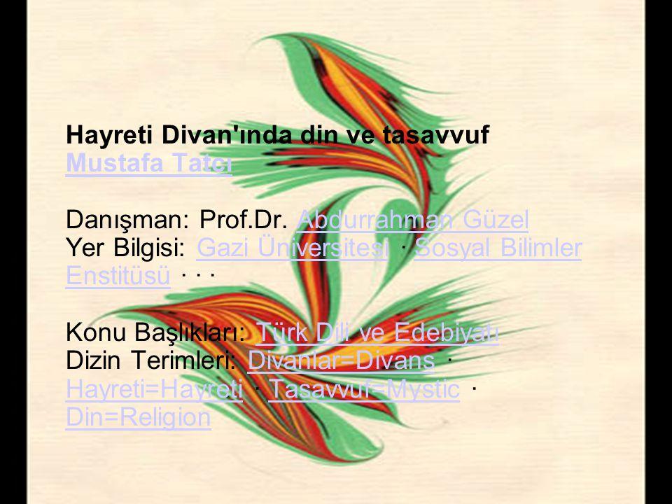 Hayreti Divan ında din ve tasavvuf Mustafa Tatcı Danışman: Prof. Dr