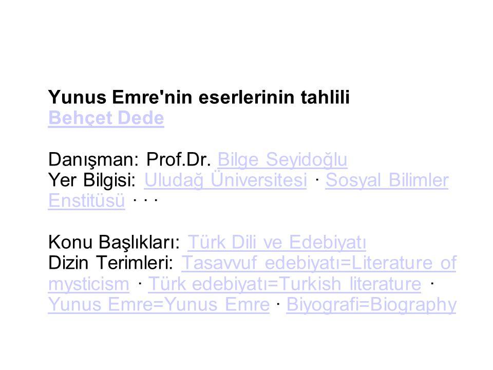 Yunus Emre nin eserlerinin tahlili Behçet Dede Danışman: Prof. Dr
