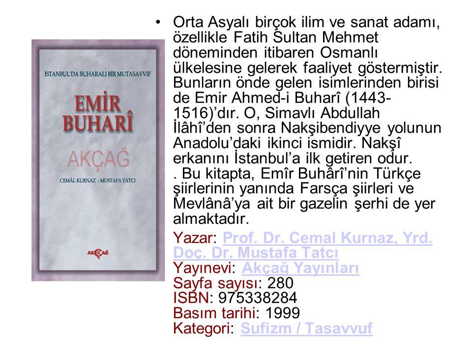 Orta Asyalı birçok ilim ve sanat adamı, özellikle Fatih Sultan Mehmet döneminden itibaren Osmanlı ülkelesine gelerek faaliyet göstermiştir. Bunların önde gelen isimlerinden birisi de Emir Ahmed-i Buharî (1443- 1516)'dır. O, Simavlı Abdullah İlâhî'den sonra Nakşibendiyye yolunun Anadolu'daki ikinci ismidir. Nakşî erkanını İstanbul'a ilk getiren odur. . Bu kitapta, Emîr Buhârî'nin Türkçe şiirlerinin yanında Farsça şiirleri ve Mevlânâ'ya ait bir gazelin şerhi de yer almaktadır.