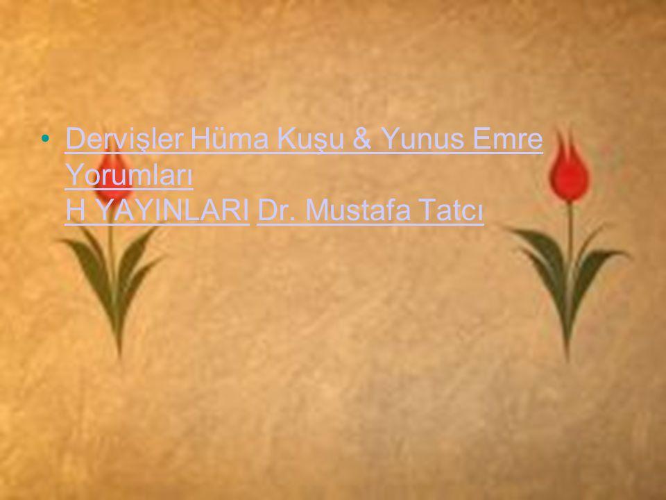 Dervişler Hüma Kuşu & Yunus Emre Yorumları H YAYINLARI Dr