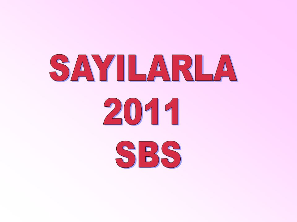 SAYILARLA 2011 SBS