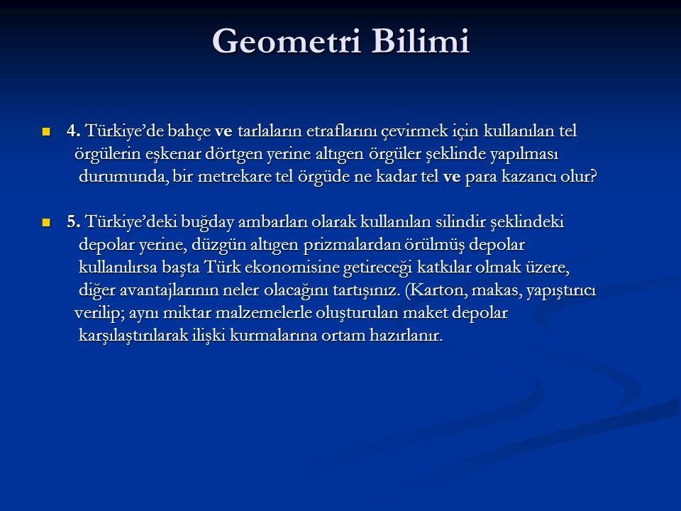 Geometri Bilimi 4. Türkiye'de bahçe ve tarlaların etraflarını çevirmek için kullanılan tel.