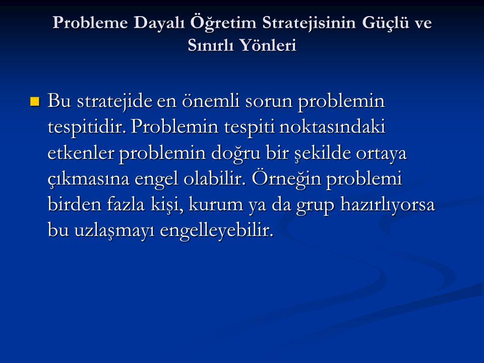 Probleme Dayalı Öğretim Stratejisinin Güçlü ve Sınırlı Yönleri