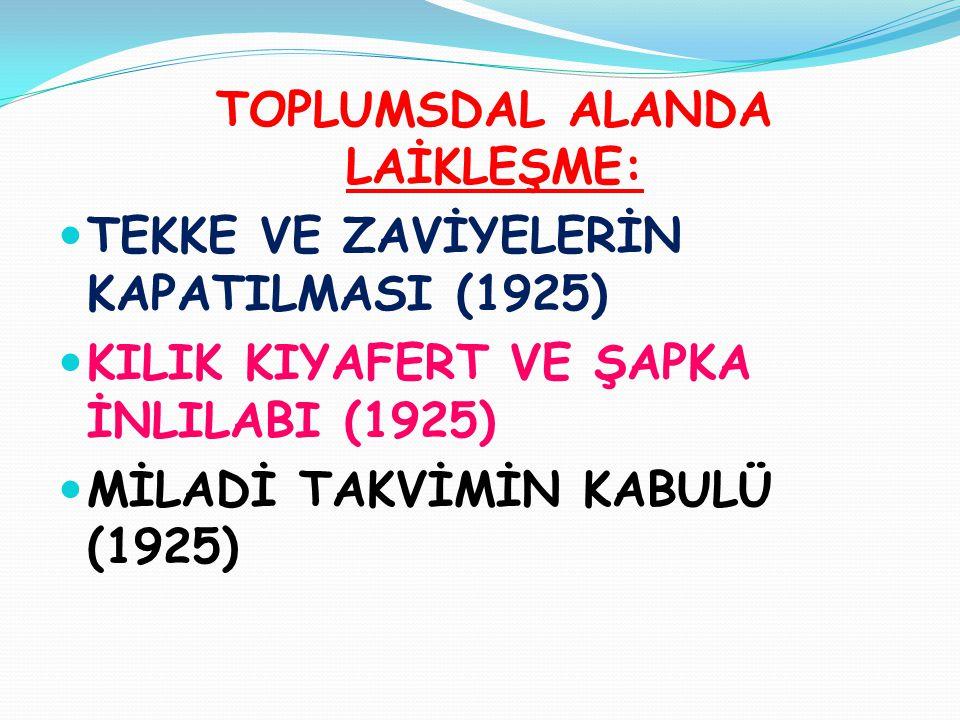 TOPLUMSDAL ALANDA LAİKLEŞME: