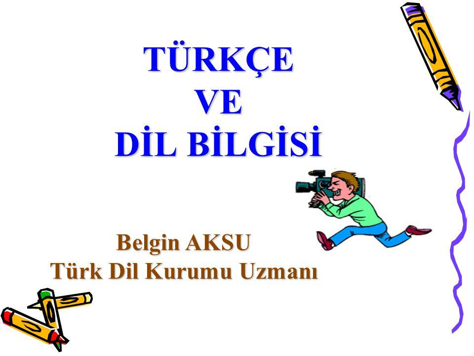 Belgin AKSU Türk Dil Kurumu Uzmanı