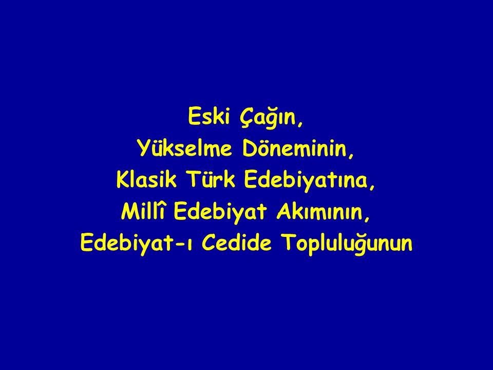 Klasik Türk Edebiyatına, Millî Edebiyat Akımının,