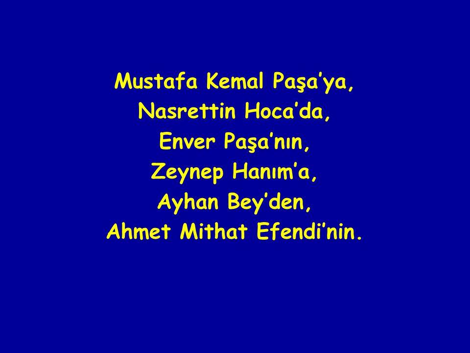 Ahmet Mithat Efendi'nin.
