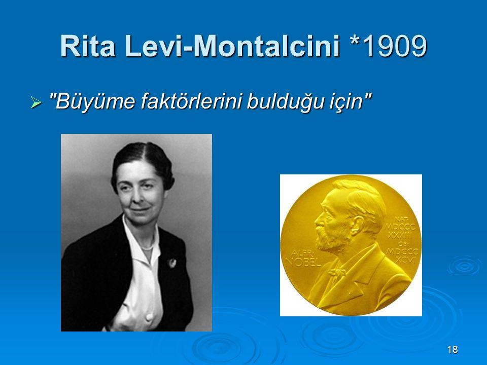 Rita Levi-Montalcini *1909