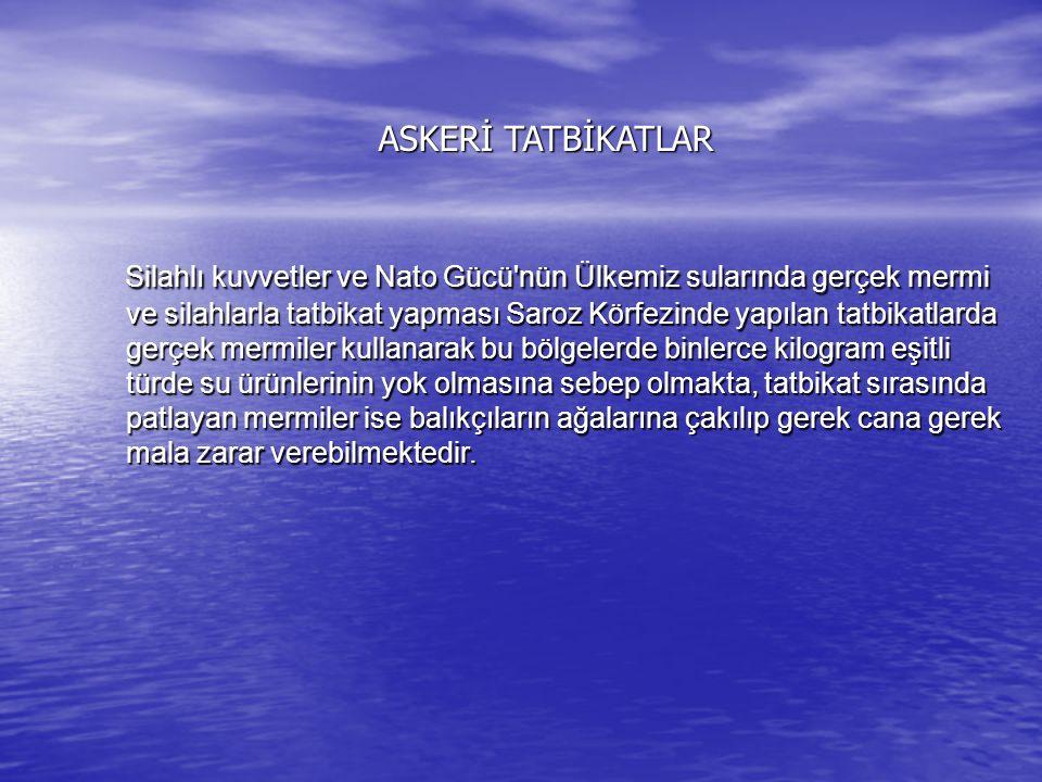 ASKERİ TATBİKATLAR