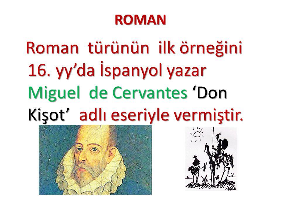 ROMAN Roman türünün ilk örneğini 16.