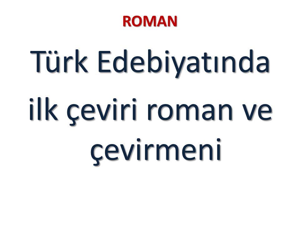 Türk Edebiyatında ilk çeviri roman ve çevirmeni
