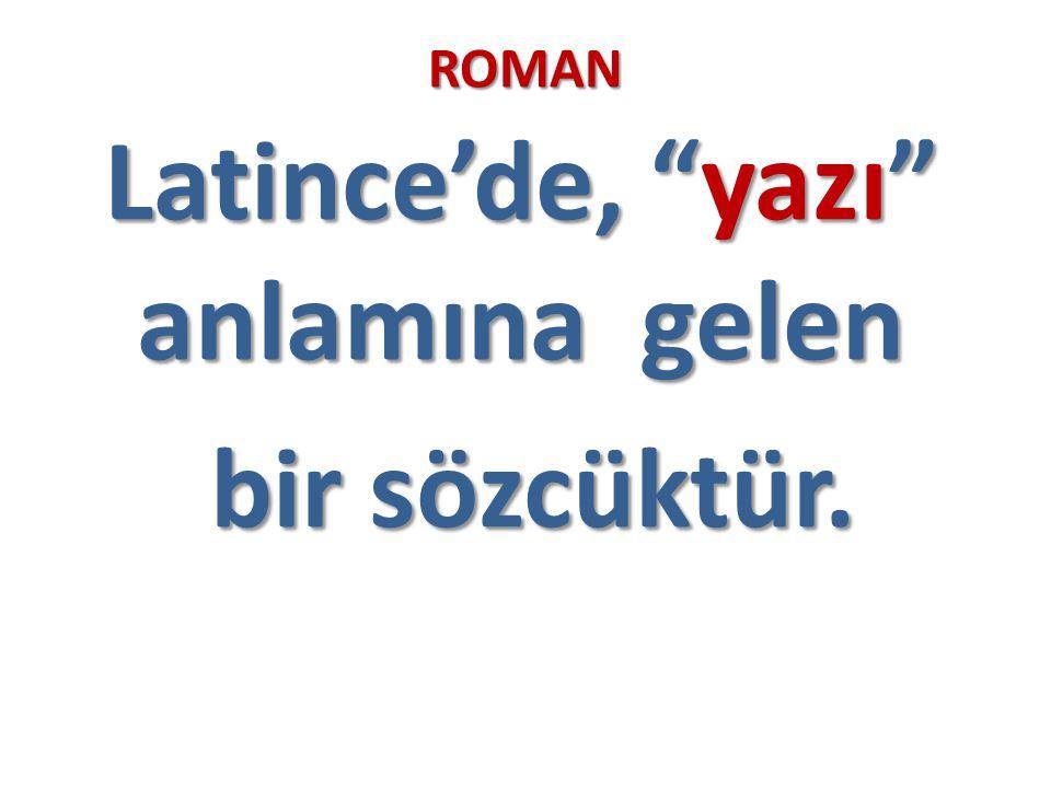 Latince'de, yazı anlamına gelen bir sözcüktür.