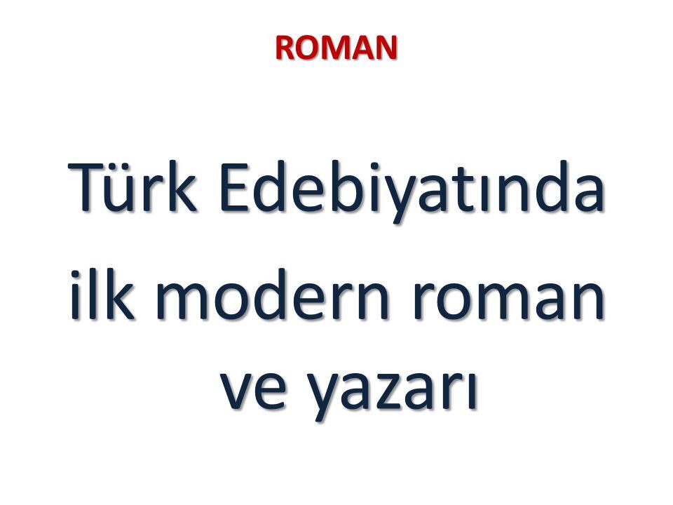 Türk Edebiyatında ilk modern roman ve yazarı